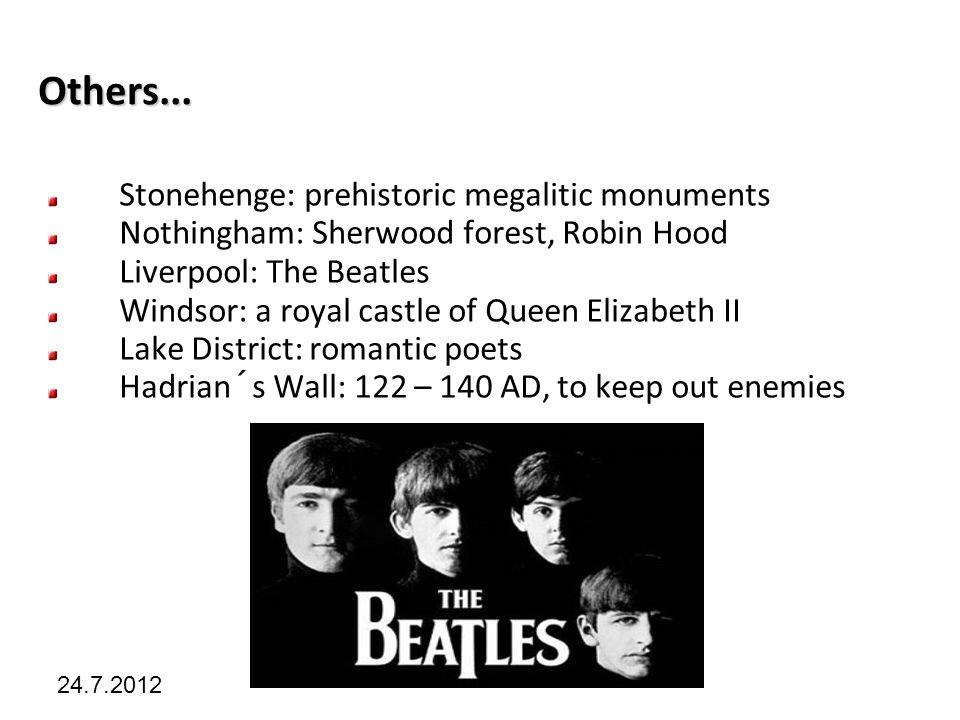 Kliknutím lze upravit styl předlohy. 24.7.2012 Others... Stonehenge: prehistoric megalitic monuments Nothingham: Sherwood forest, Robin Hood Liverpool