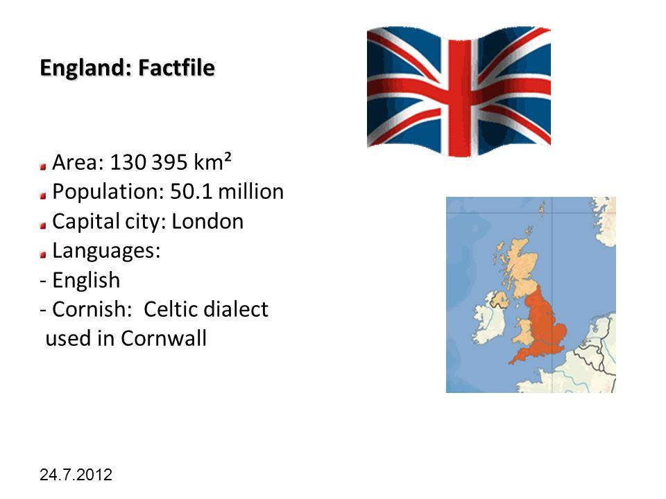 Kliknutím lze upravit styl předlohy. 24.7.2012 England: Factfile Area: 130 395 km² Population: 50.1 million Capital city: London Languages: - English