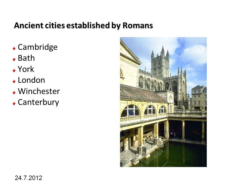 Kliknutím lze upravit styl předlohy. 24.7.2012 Ancient cities established by Romans Cambridge Bath York London Winchester Canterbury