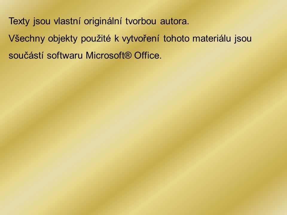 Texty jsou vlastní originální tvorbou autora. Všechny objekty použité k vytvoření tohoto materiálu jsou součástí softwaru Microsoft® Office.