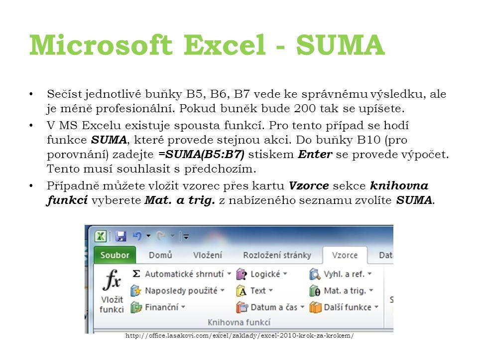 Microsoft Excel - SUMA Sečíst jednotlivé buňky B5, B6, B7 vede ke správnému výsledku, ale je méně profesionální.