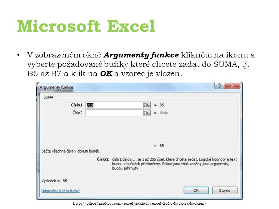 Microsoft Excel V zobrazeném okně Argumenty funkce klikněte na ikonu a vyberte požadované buňky které chcete zadat do SUMA, tj.