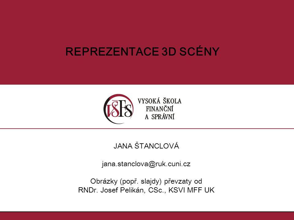 """reprezentace 3D scény –objemové reprezentace výčtové reprezentace –buněčný model –oktantový strom CSG reprezentace –povrchové reprezentace """"drátový model VHS(T) model předzpracování 3D-dat Obsah 2/40 Jana Štanclová, jana.stanclova@ruk.cuni.cz"""