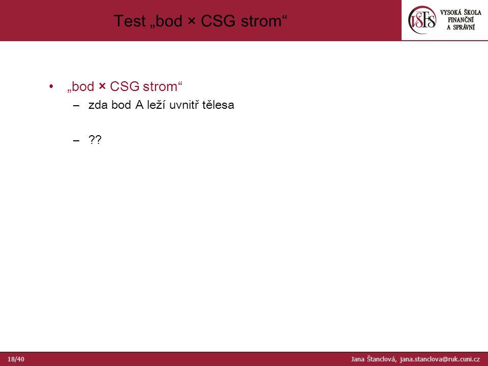 """Test """"bod × CSG strom """"bod × CSG strom –zda bod A leží uvnitř tělesa – ."""