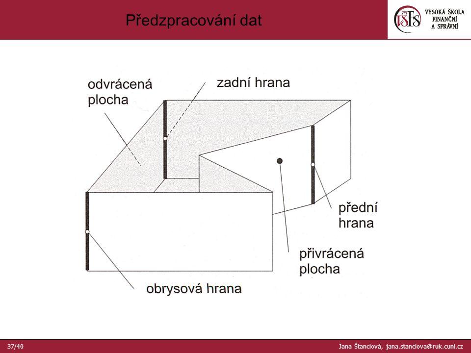 Předzpracování dat 37/40 Jana Štanclová, jana.stanclova@ruk.cuni.cz