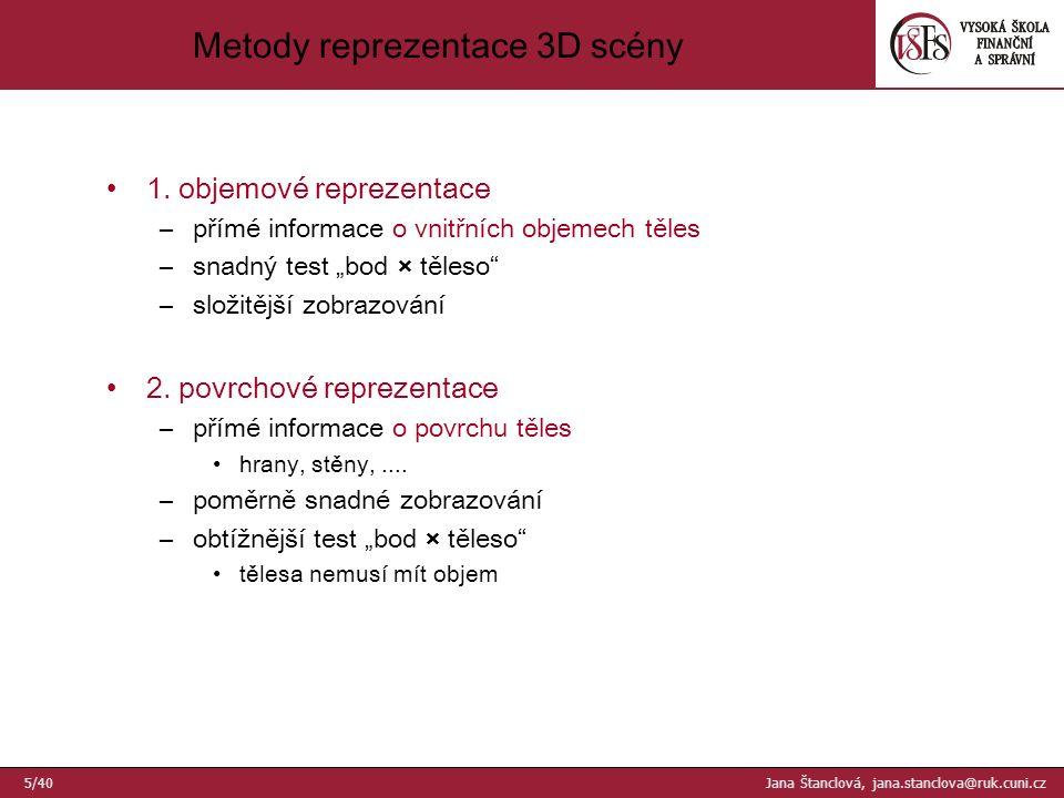 CSG strom - příklad vytvoř i t CSG strom pro těleso 16/40 Jana Štanclová, jana.stanclova@ruk.cuni.cz