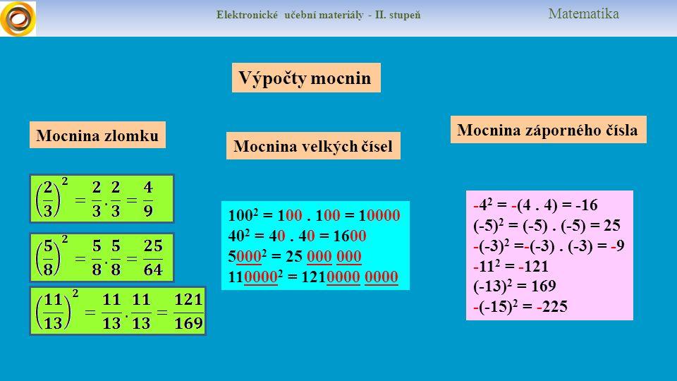 Elektronické učební materiály - II.stupeň Matematika Mocnina zlomku 100 2 = 100.