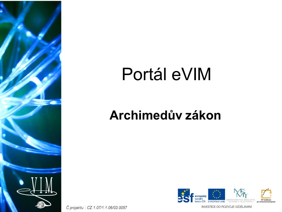 Č.projektu : CZ.1.07/1.1.06/03.0057 Portál eVIM Archimedův zákon
