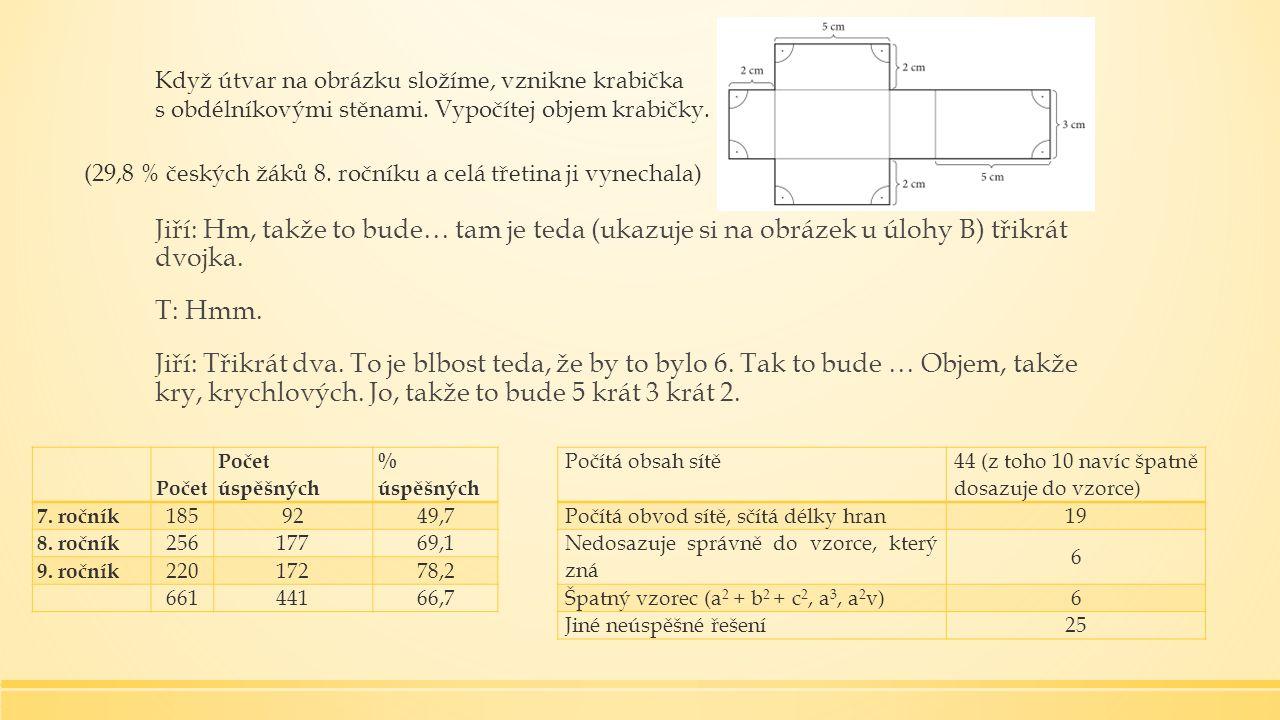Jiří: Hm, takže to bude… tam je teda (ukazuje si na obrázek u úlohy B) třikrát dvojka.