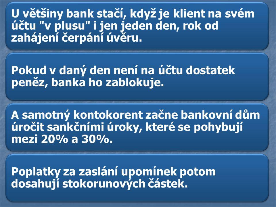 U většiny bank stačí, když je klient na svém účtu