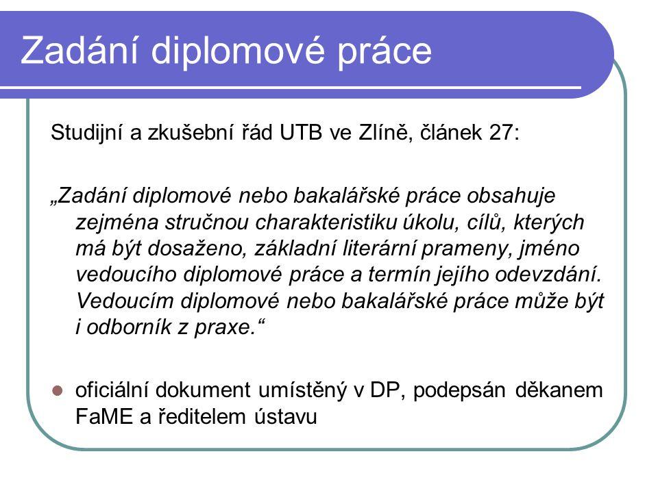 """Zadání diplomové práce Studijní a zkušební řád UTB ve Zlíně, článek 27: """"Zadání diplomové nebo bakalářské práce obsahuje zejména stručnou charakterist"""