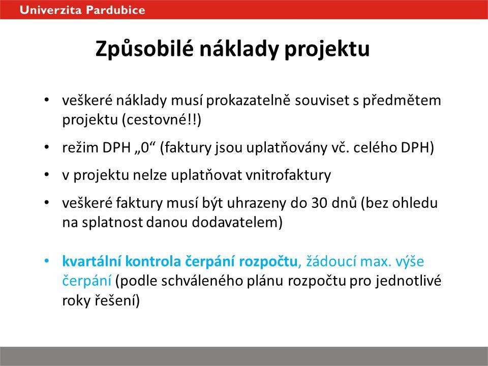 """Způsobilé náklady projektu veškeré náklady musí prokazatelně souviset s předmětem projektu (cestovné!!) režim DPH """"0 (faktury jsou uplatňovány vč."""