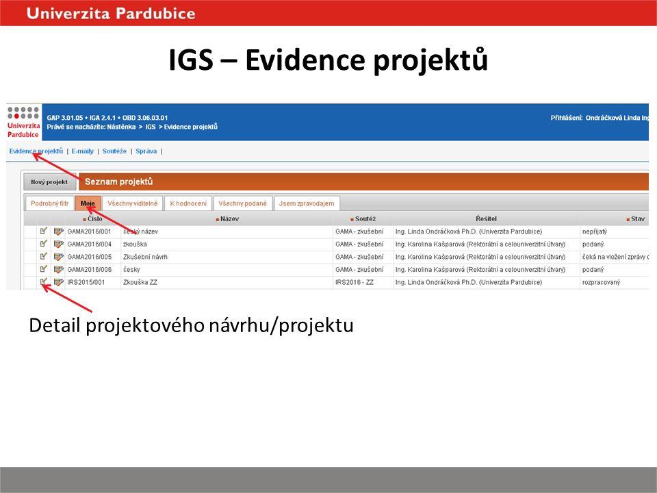 IGS – Evidence projektů Detail projektového návrhu/projektu