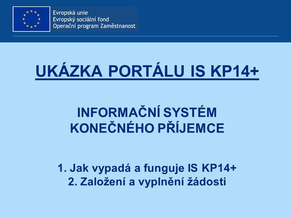 UKÁZKA PORTÁLU IS KP14+ INFORMAČNÍ SYSTÉM KONEČNÉHO PŘÍJEMCE 1.
