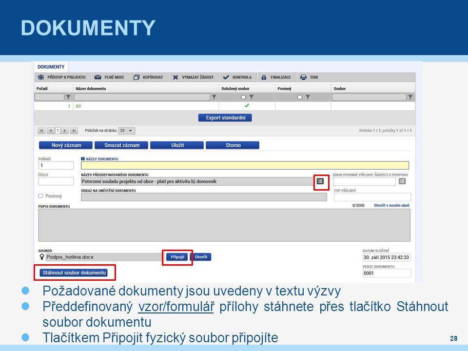 DOKUMENTY 28 Požadované dokumenty jsou uvedeny v textu výzvy Předdefinovaný vzor/formulář přílohy stáhnete přes tlačítko Stáhnout soubor dokumentu Tlačítkem Připojit fyzický soubor připojíte