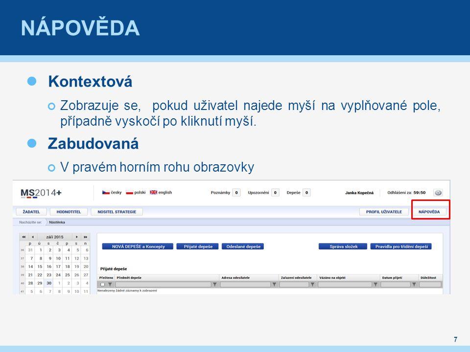 NÁPOVĚDA Kontextová Zobrazuje se, pokud uživatel najede myší na vyplňované pole, případně vyskočí po kliknutí myší.