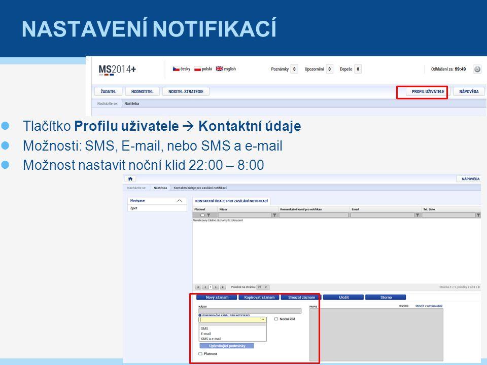 NASTAVENÍ NOTIFIKACÍ Tlačítko Profilu uživatele  Kontaktní údaje Možnosti: SMS, E-mail, nebo SMS a e-mail Možnost nastavit noční klid 22:00 – 8:00 8