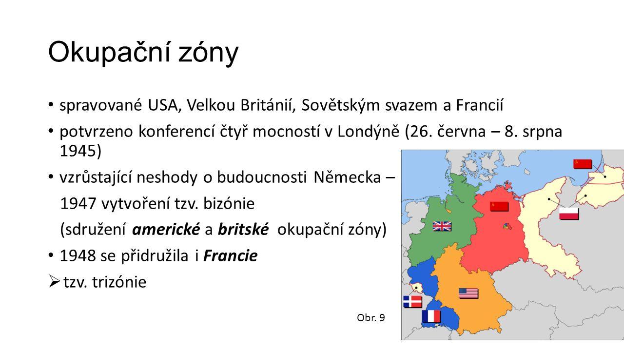 Okupační zóny spravované USA, Velkou Británií, Sovětským svazem a Francií potvrzeno konferencí čtyř mocností v Londýně (26. června – 8. srpna 1945) vz