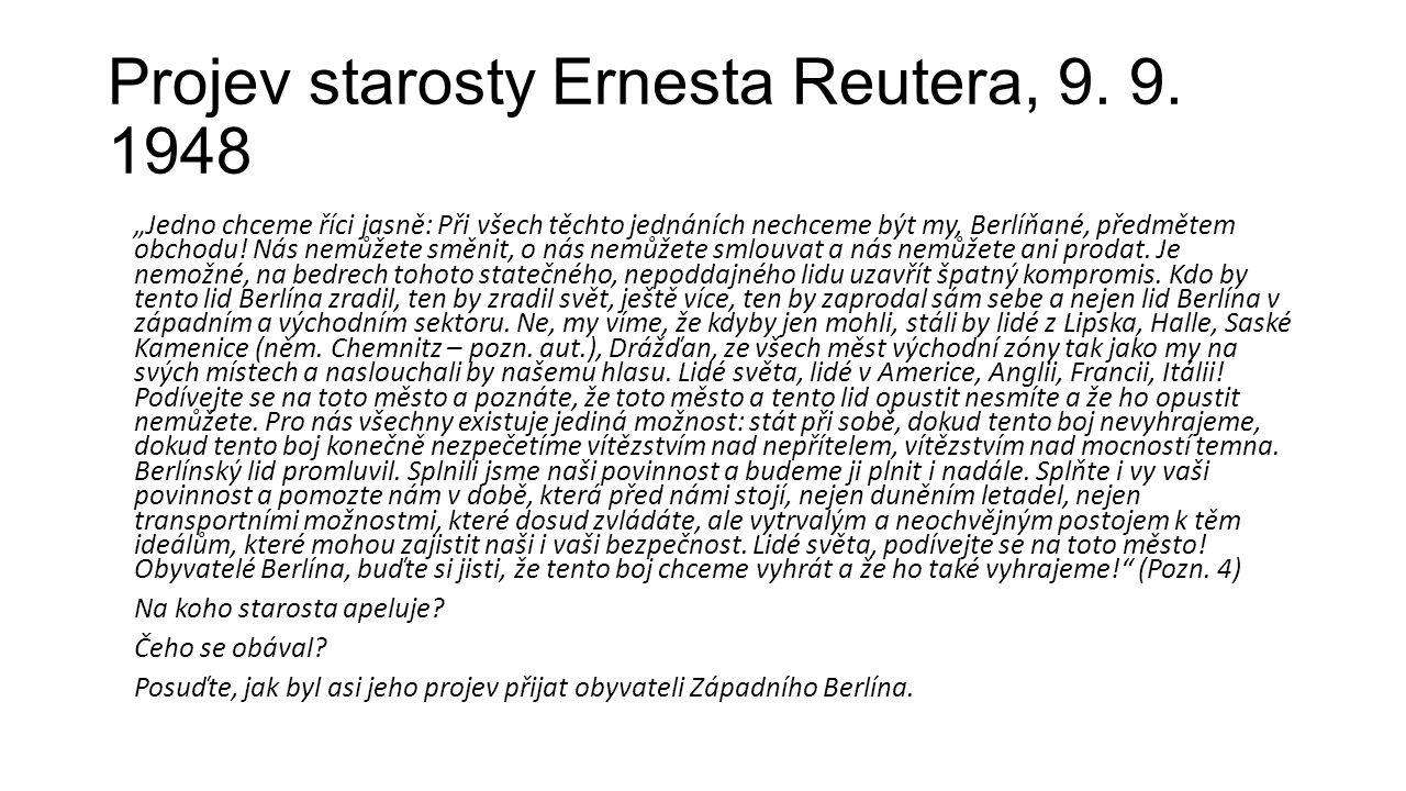 """Projev starosty Ernesta Reutera, 9. 9. 1948 """"Jedno chceme říci jasně: Při všech těchto jednáních nechceme být my, Berlíňané, předmětem obchodu! Nás ne"""