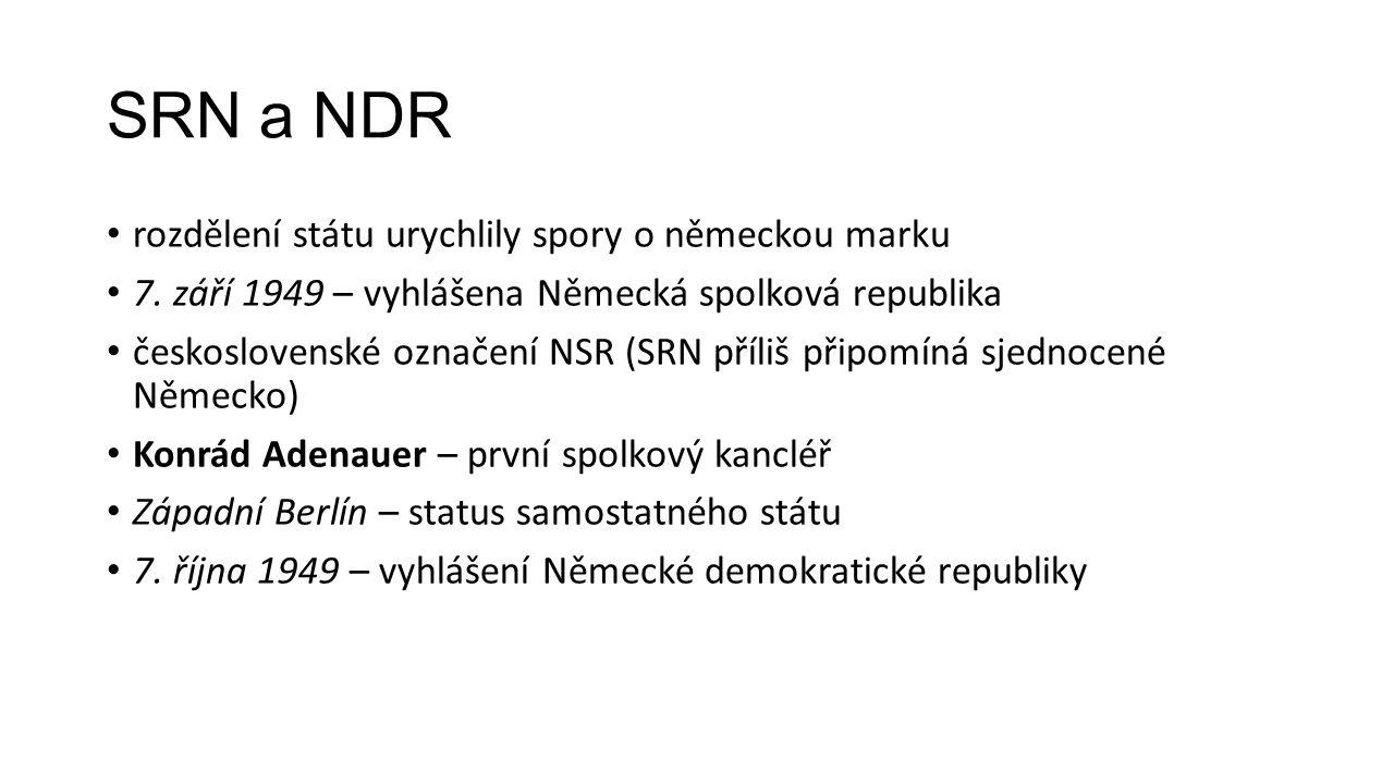 SRN a NDR rozdělení státu urychlily spory o německou marku 7. září 1949 – vyhlášena Německá spolková republika československé označení NSR (SRN příliš