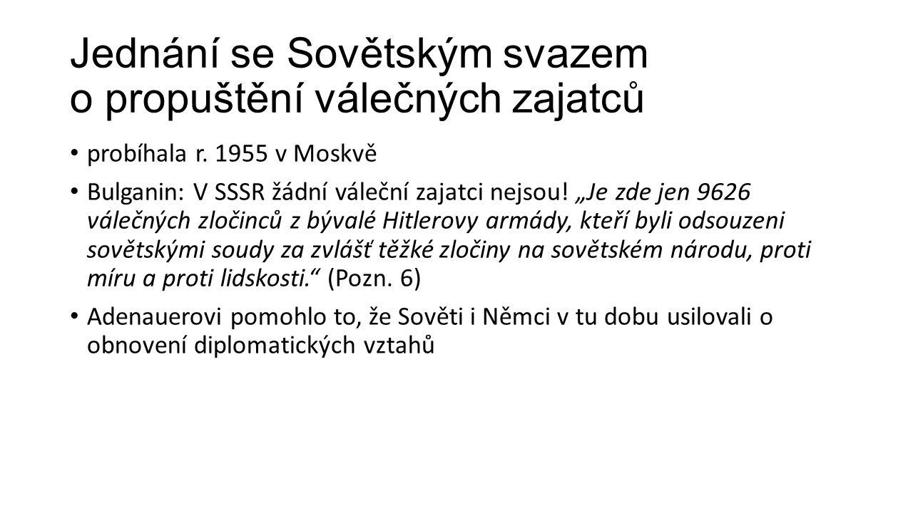 """Jednání se Sovětským svazem o propuštění válečných zajatců probíhala r. 1955 v Moskvě Bulganin: V SSSR žádní váleční zajatci nejsou! """"Je zde jen 9626"""
