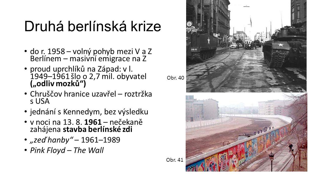 Druhá berlínská krize do r. 1958 – volný pohyb mezi V a Z Berlínem – masivní emigrace na Z proud uprchlíků na Západ: v l. 1949–1961 šlo o 2,7 mil. oby