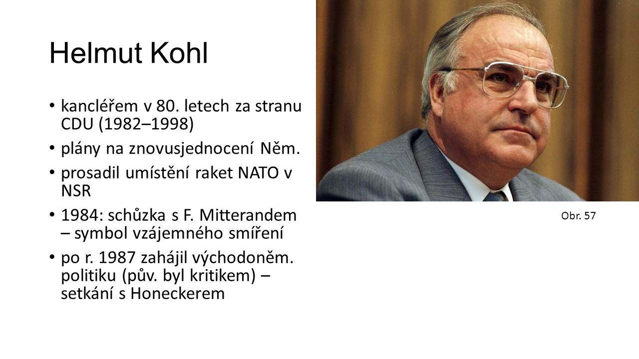 Helmut Kohl kancléřem v 80. letech za stranu CDU (1982–1998) plány na znovusjednocení Něm. prosadil umístění raket NATO v NSR 1984: schůzka s F. Mitte