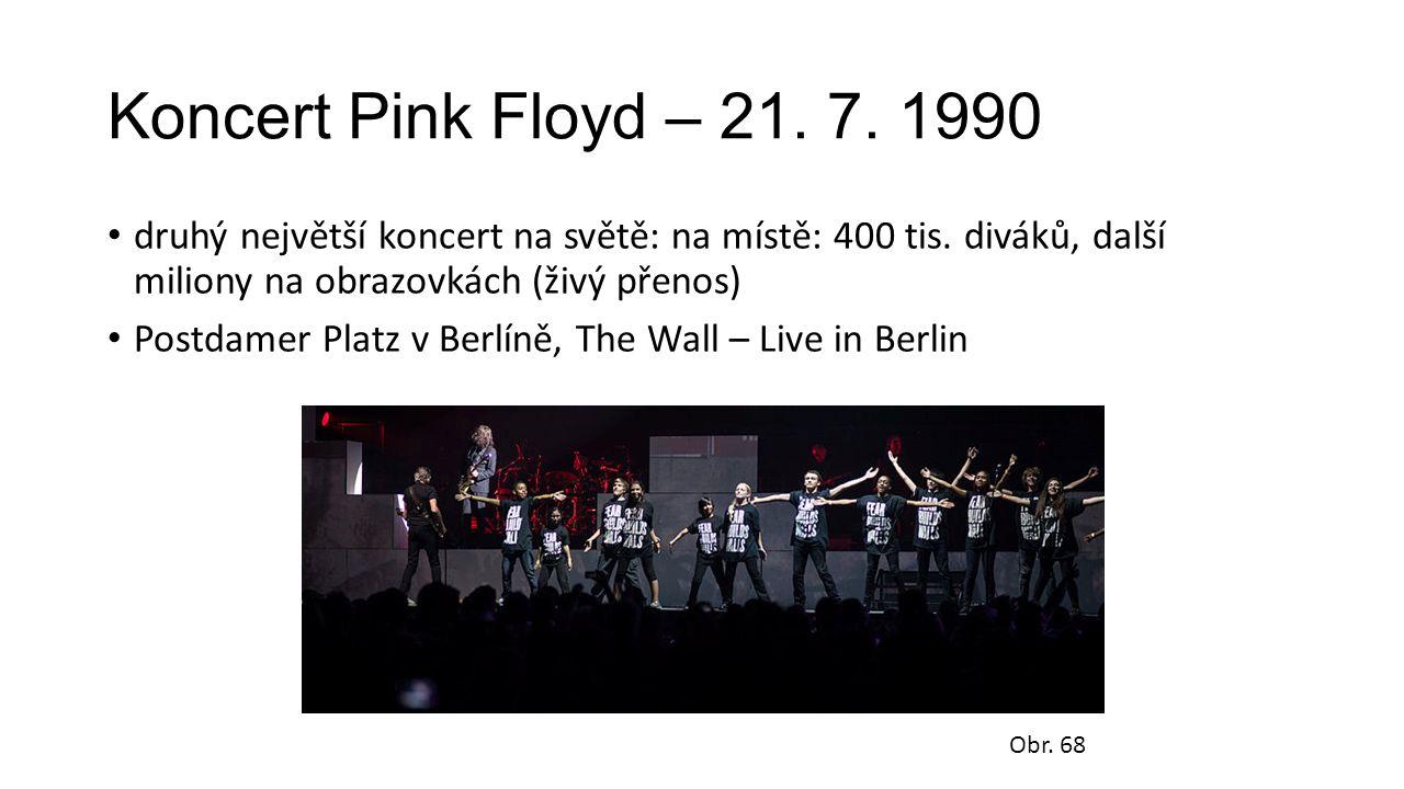 Koncert Pink Floyd – 21. 7. 1990 druhý největší koncert na světě: na místě: 400 tis. diváků, další miliony na obrazovkách (živý přenos) Postdamer Plat