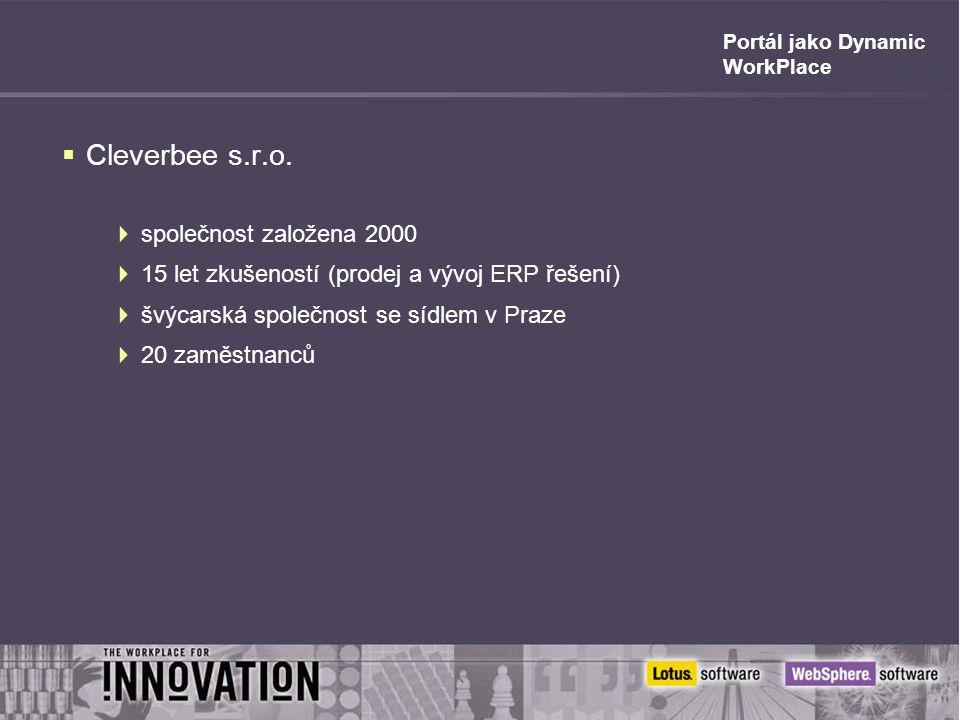  Cleverbee s.r.o.  společnost založena 2000  15 let zkušeností (prodej a vývoj ERP řešení)  švýcarská společnost se sídlem v Praze  20 zaměstnanc