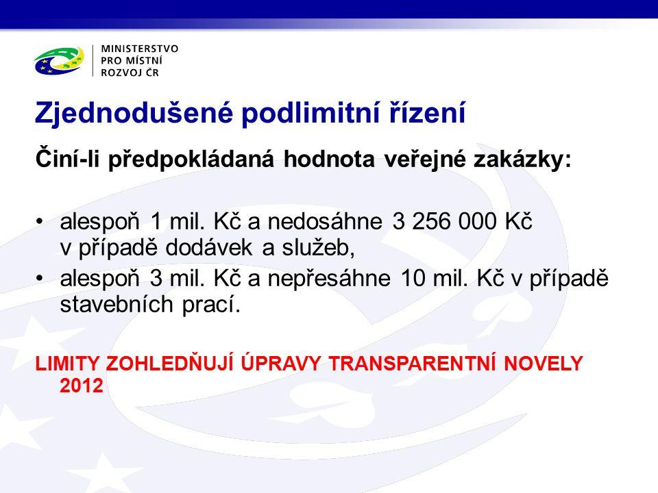 Činí-li předpokládaná hodnota veřejné zakázky: alespoň 1 mil.