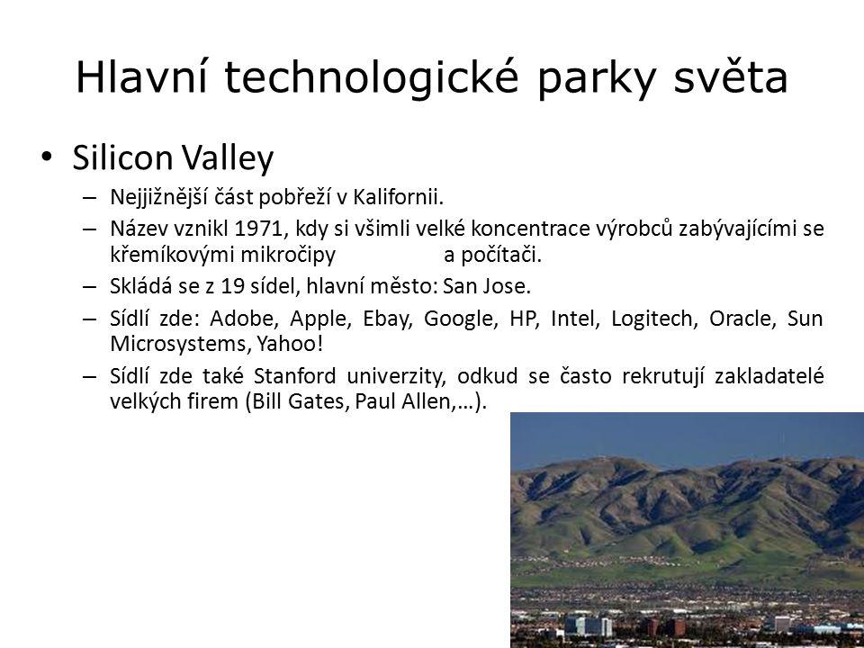 Hlavní technologické parky světa Silicon Valley – Nejjižnější část pobřeží v Kalifornii. – Název vznikl 1971, kdy si všimli velké koncentrace výrobců