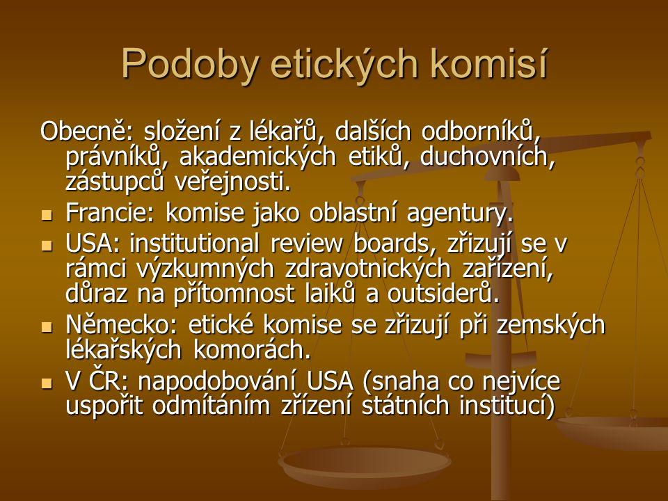 Podoby etických komisí Obecně: složení z lékařů, dalších odborníků, právníků, akademických etiků, duchovních, zástupců veřejnosti.