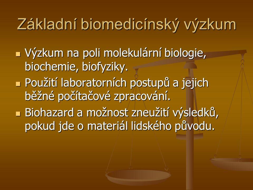 Základní biomedicínský výzkum Výzkum na poli molekulární biologie, biochemie, biofyziky.