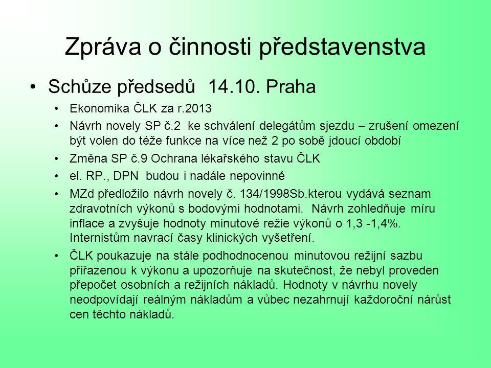 Zpráva o činnosti představenstva Schůze předsedů 14.10.