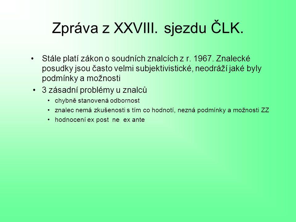 Zpráva z XXVIII. sjezdu ČLK. Stále platí zákon o soudních znalcích z r.