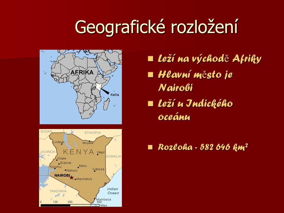 Geografické rozložení Leží na východ ě Afriky Leží na východ ě Afriky Hlavní m ě sto je Nairobi Hlavní m ě sto je Nairobi Leží u Indického oceánu Leží