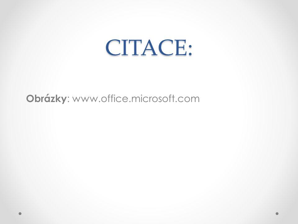 CITACE: Obrázky : www.office.microsoft.com