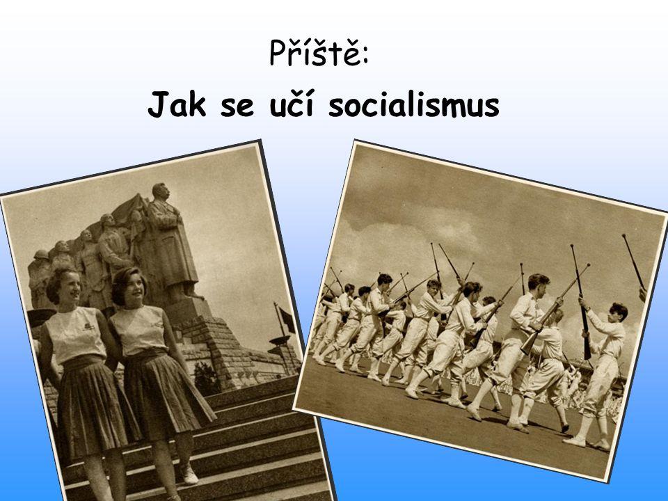 Příště: Jak se učí socialismus
