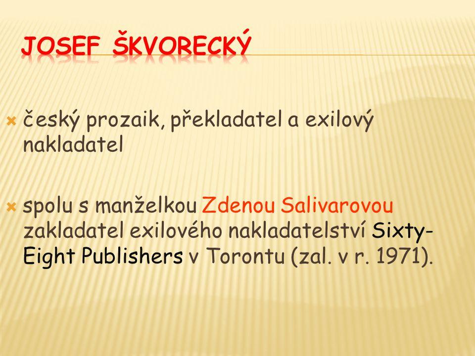  český prozaik, překladatel a exilový nakladatel  spolu s manželkou Zdenou Salivarovou zakladatel exilového nakladatelství Sixty- Eight Publishers v Torontu (zal.