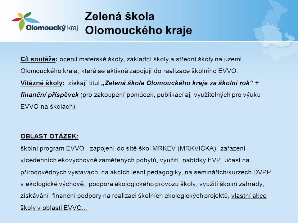 Cíl soutěže: ocenit mateřské školy, základní školy a střední školy na území Olomouckého kraje, které se aktivně zapojují do realizace školního EVVO.