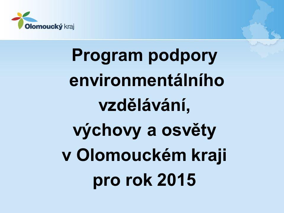 PROGRAM PODPORY EVVO pro rok 2015 školy a školská zařízení zařazená do rejstříku škol a školských zařízení a rejstříku školských právnických osob sídlící v Olomouckém kraji žadatelé mohou získat na jeden projekt minimální částku 5.000 Kč a maximální částku 15.000 Kč.