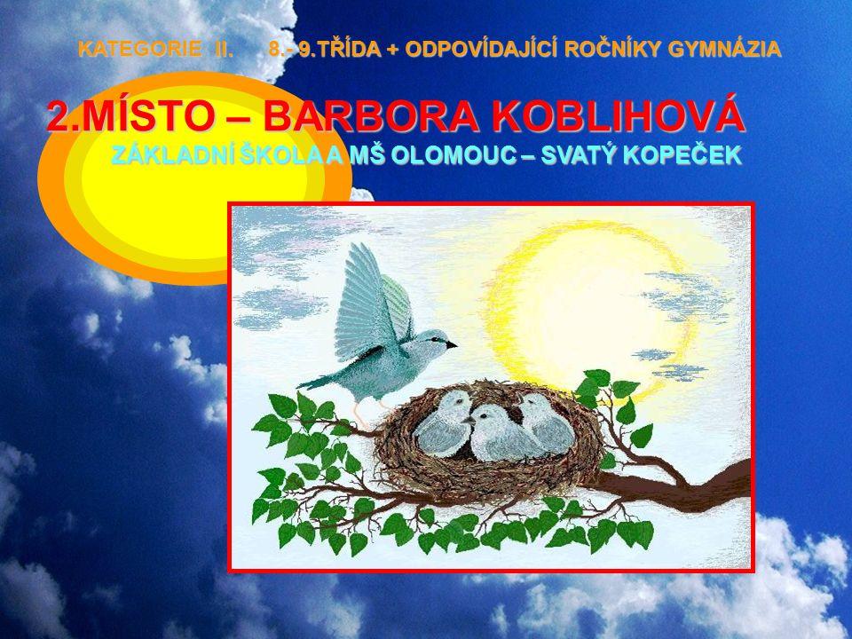 2.MÍSTO – BARBORA KOBLIHOVÁ ZÁKLADNÍ ŠKOLA A MŠ OLOMOUC – SVATÝ KOPEČEK KATEGORIE II.