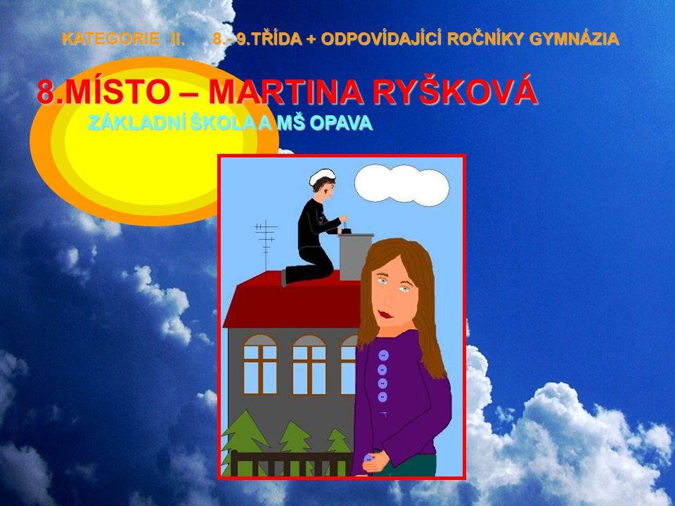 8.MÍSTO – MARTINA RYŠKOVÁ ZÁKLADNÍ ŠKOLA A MŠ OPAVA KATEGORIE II.