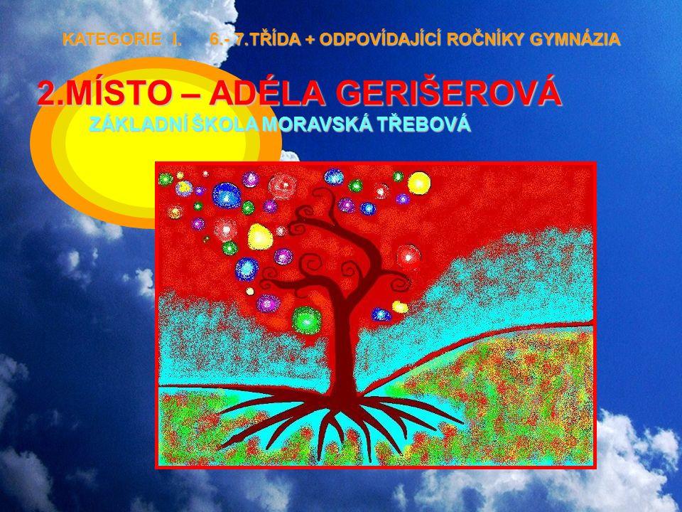2.MÍSTO – ADÉLA GERIŠEROVÁ ZÁKLADNÍ ŠKOLA MORAVSKÁ TŘEBOVÁ KATEGORIE I.