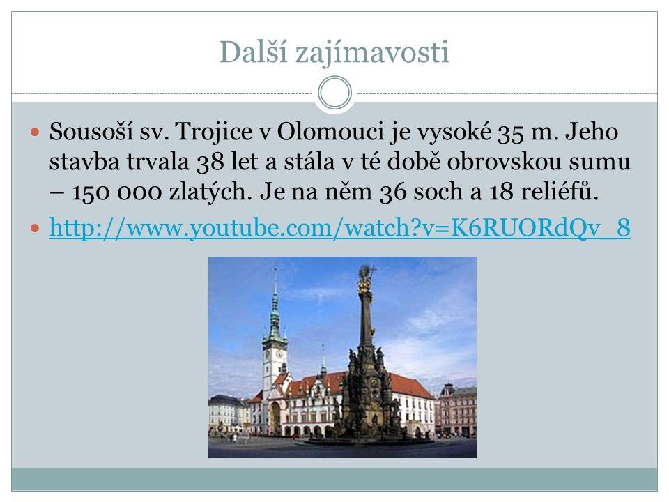 Další zajímavosti Sousoší sv. Trojice v Olomouci je vysoké 35 m.