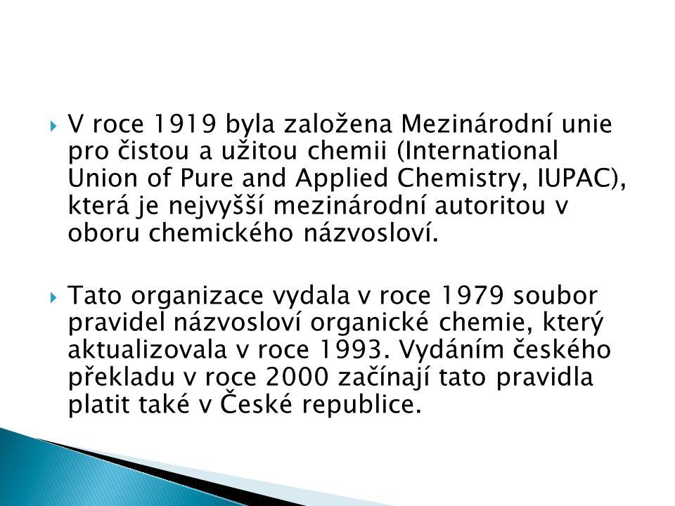  V roce 1919 byla založena Mezinárodní unie pro čistou a užitou chemii (International Union of Pure and Applied Chemistry, IUPAC), která je nejvyšší mezinárodní autoritou v oboru chemického názvosloví.
