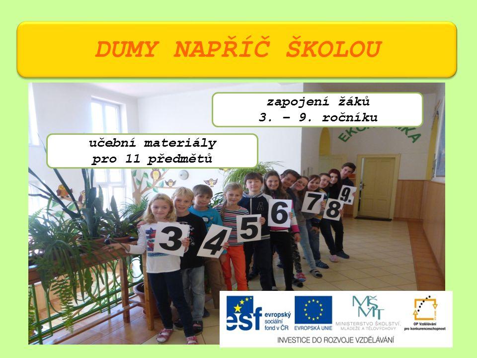 DUMY NAPŘÍČ ŠKOLOU učební materiály pro 11 předmětů zapojení žáků 3. – 9. ročníku