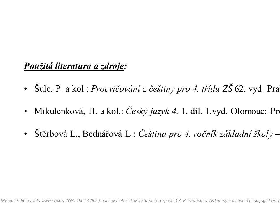 Použitá literatura a zdroje: Šulc, P. a kol.: Procvičování z češtiny pro 4.
