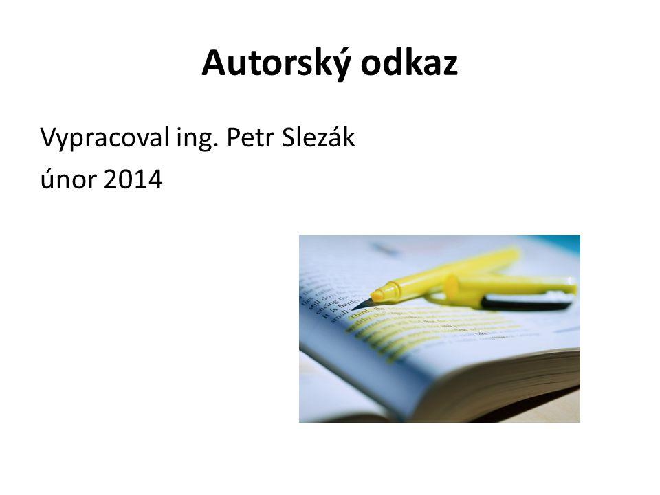 Autorský odkaz Vypracoval ing. Petr Slezák únor 2014