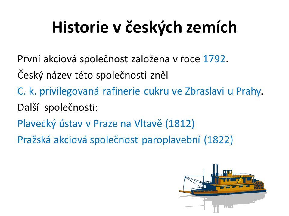 Historie v českých zemích První akciová společnost založena v roce 1792. Český název této společnosti zněl C. k. privilegovaná rafinerie cukru ve Zbra
